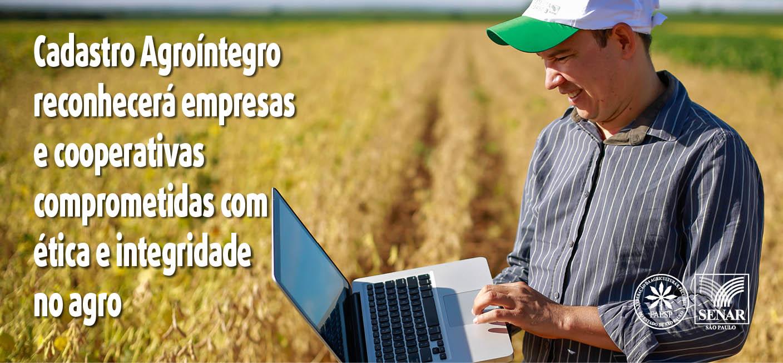 Cadastro Agroíntegro reconhecerá empresas e cooperativas comprometidas com ética e integridade no agro